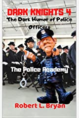 DARK KNIGHTS 4  : The Dark Humor of Police Officers Kindle Edition