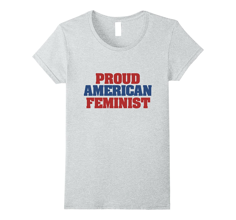 Proud American Feminist shirt Feminism USA tee shirts-Teevkd