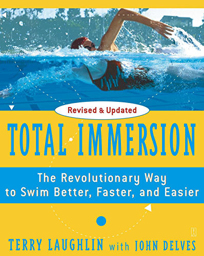 Total Immersion: The Revolutionary Way To Swim Better; Faster; and Easier