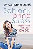 Schlank ohne Stress: Nebennieren in Balance - Die Diät