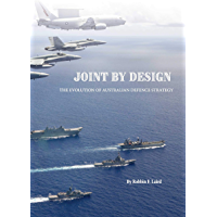 Joint by Design: The Evolution of Australian Defence Strategy