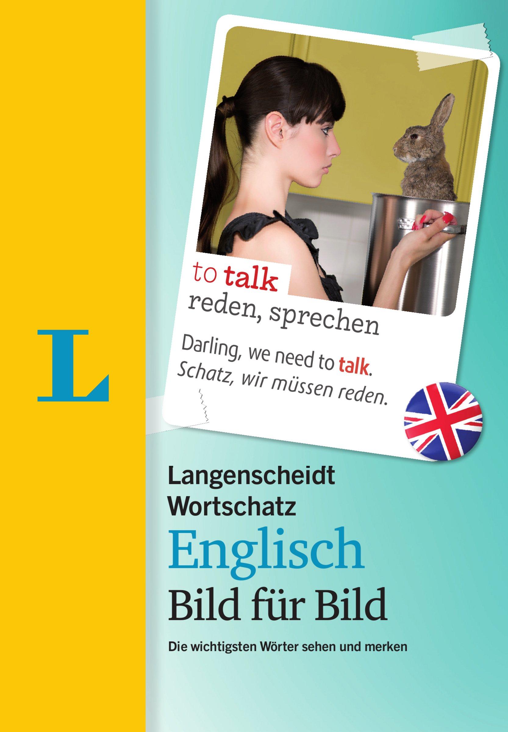 Langenscheidt Wortschatz Englisch Bild für Bild  - Visueller Wortschatz: Die wichtigsten Wörter sehen und merken (Langenscheidt Wortschatz Bild für Bild)