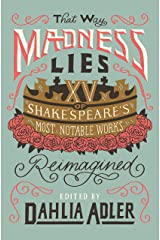 That Way Madness Lies: Fifteen of Shakespeare's Most Notable Works Reimagined Kindle Edition