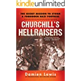 Churchill's Hellraisers: The Thrilling Secret WW2 Mission to Storm a Forbidden Nazi Fortress (World War Two)
