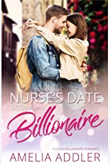 Nurse's Date with a Billionaire: A clean billionaire romance (Billionaire Date Book 1) Kindle Edition