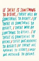 If There Is Something To Desire: One Hundred
