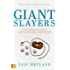 Giant Slayers: Ground Rules for Overcoming Life's Greatest Obstacles