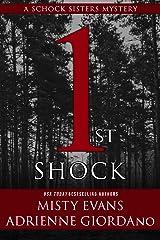 1st Shock: A Schock Sisters Private Investigator Mystery (Schock Sisters Mystery Series) Kindle Edition