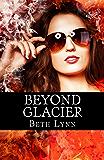 Beyond Glacier