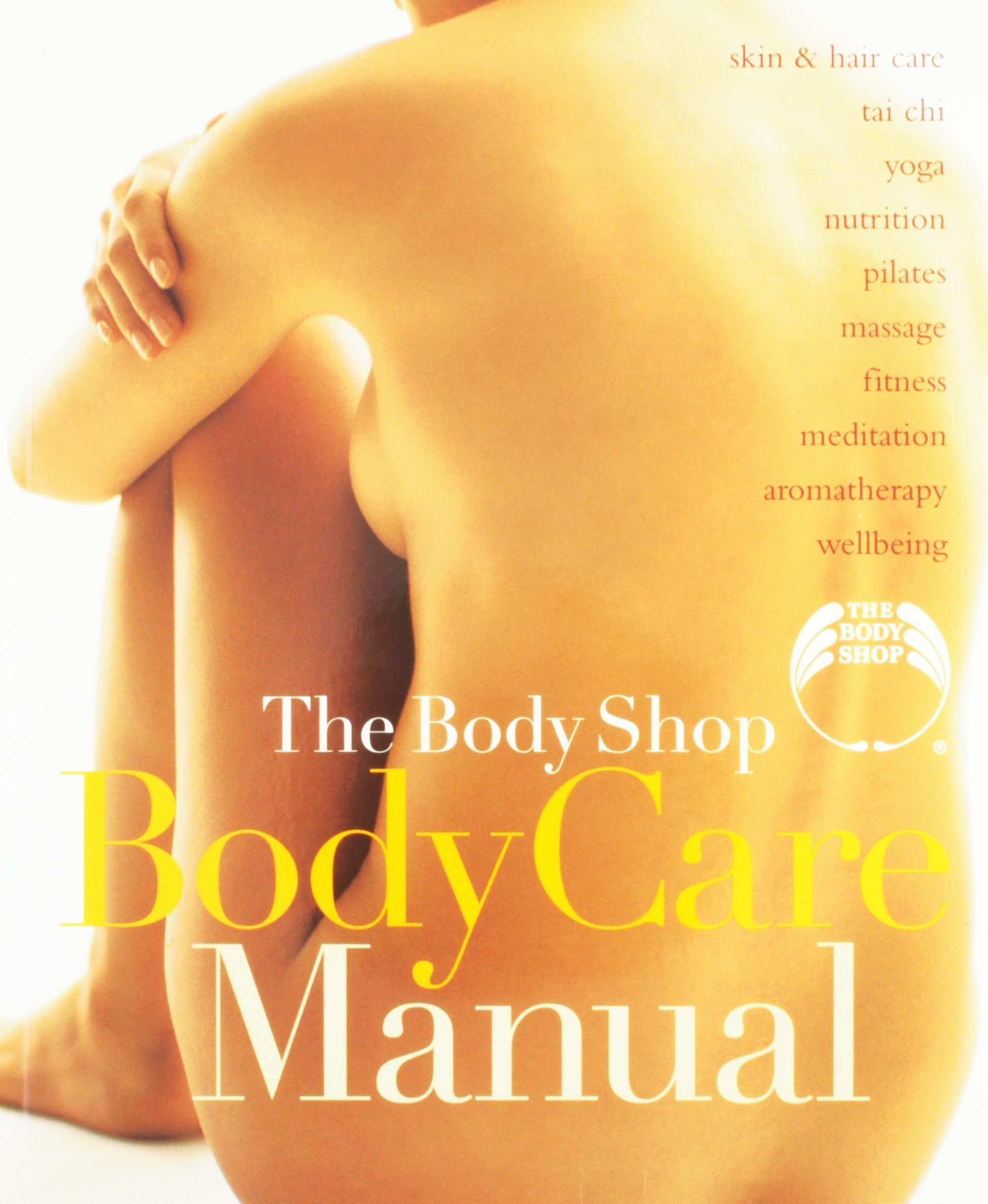 New book the body shop body care manual yoga: pilates: tai.
