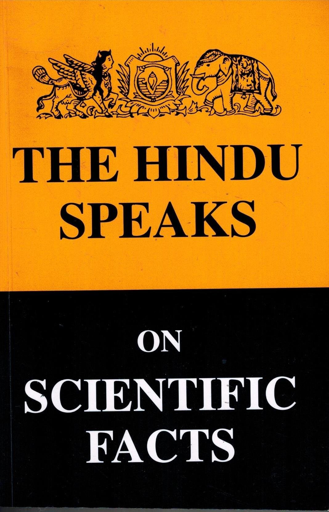 Buy The Hindu Speaks On Scientific Facts Volume-I Book