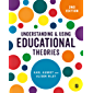 Understanding and Using Educational Theories (English Edition)