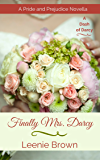 Finally Mrs. Darcy: A Pride and Prejudice Novella (A Dash of Darcy) (English Edition)