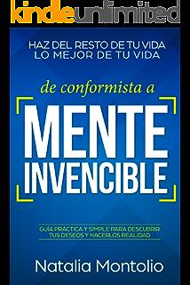 De conformista a Mente Invencible: Haz del resto de tu vida lo mejor de tu