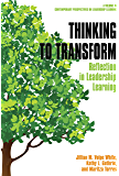 Thinking to Transform (Contemporary Perspectives on Leadership Learning)