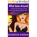 What Goes Around: A Paranormal Romantic Comedy (Northern Witches Series Book 3)
