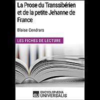 La Prose du Transsibérien et de la petite Jehanne de France de Blaise Cendrars: Les Fiches de lecture d'Universalis (French Edition)
