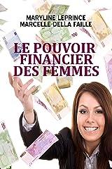 Le pouvoir financier des femmes (French Edition) Kindle Edition