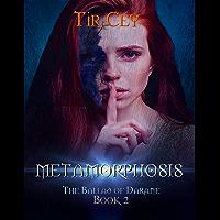 Metamorphosis: The Ballad of Darane: Book 2 (English Edition)