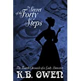 The Secret of the Forty Steps: The Fourth Chronicle of a Lady Detective (Chronicles of a Lady Detective Book 4)