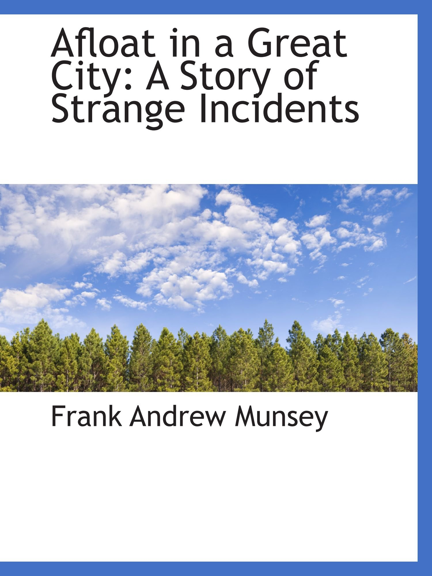 Read Online Afloat in a Great City: A Story of Strange Incidents pdf epub