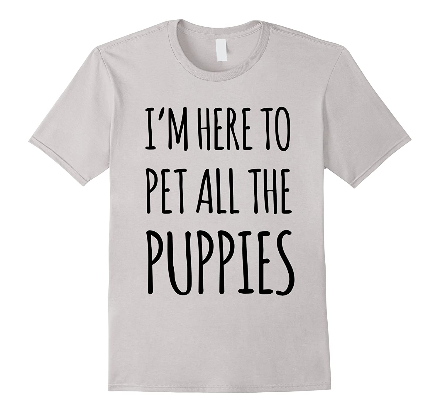 c5f8a45a4fd9 I'm Here To Pet All The Puppies T Shirts Funny For Dog Lover-ANZ ...
