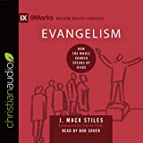 Evangelism: How the Whole Church Speaks of Jesus: 9marks: Building Healthy Churches