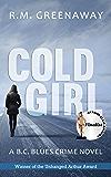 Cold Girl: A B.C. Blues Crime Novel (B.C. Blues Crime Series Book 1)