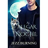 Al llegar la noche: Saga Licos vol. 1 (Spanish Edition)