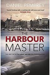 Harbour Master (Detective Henk van der Pol Book 1) Kindle Edition