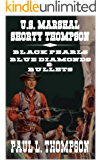 """BLACK PEARLS, BLUE DIAMONDS & BULLETS: A Western From The Author of """"U.S. Marshal Shorty Thompson"""""""