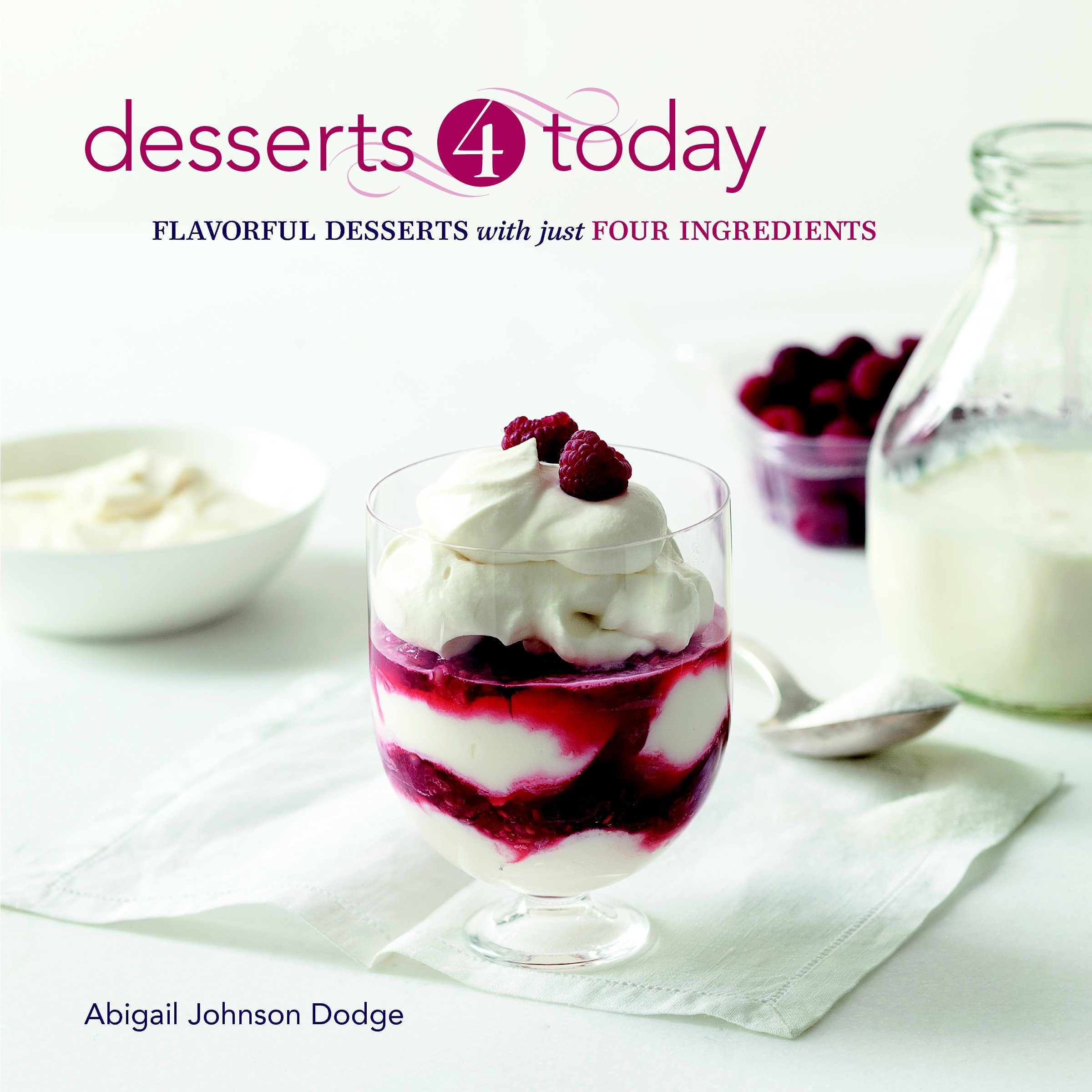 Read Online Desserts 4 Today: Flavorful Desserts with Just Four Ingredients pdf