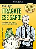 ¡Trágate ese sapo! 21 estrategias para TRIUNFAR combatiendo la procrastinación (Libros Singulares)