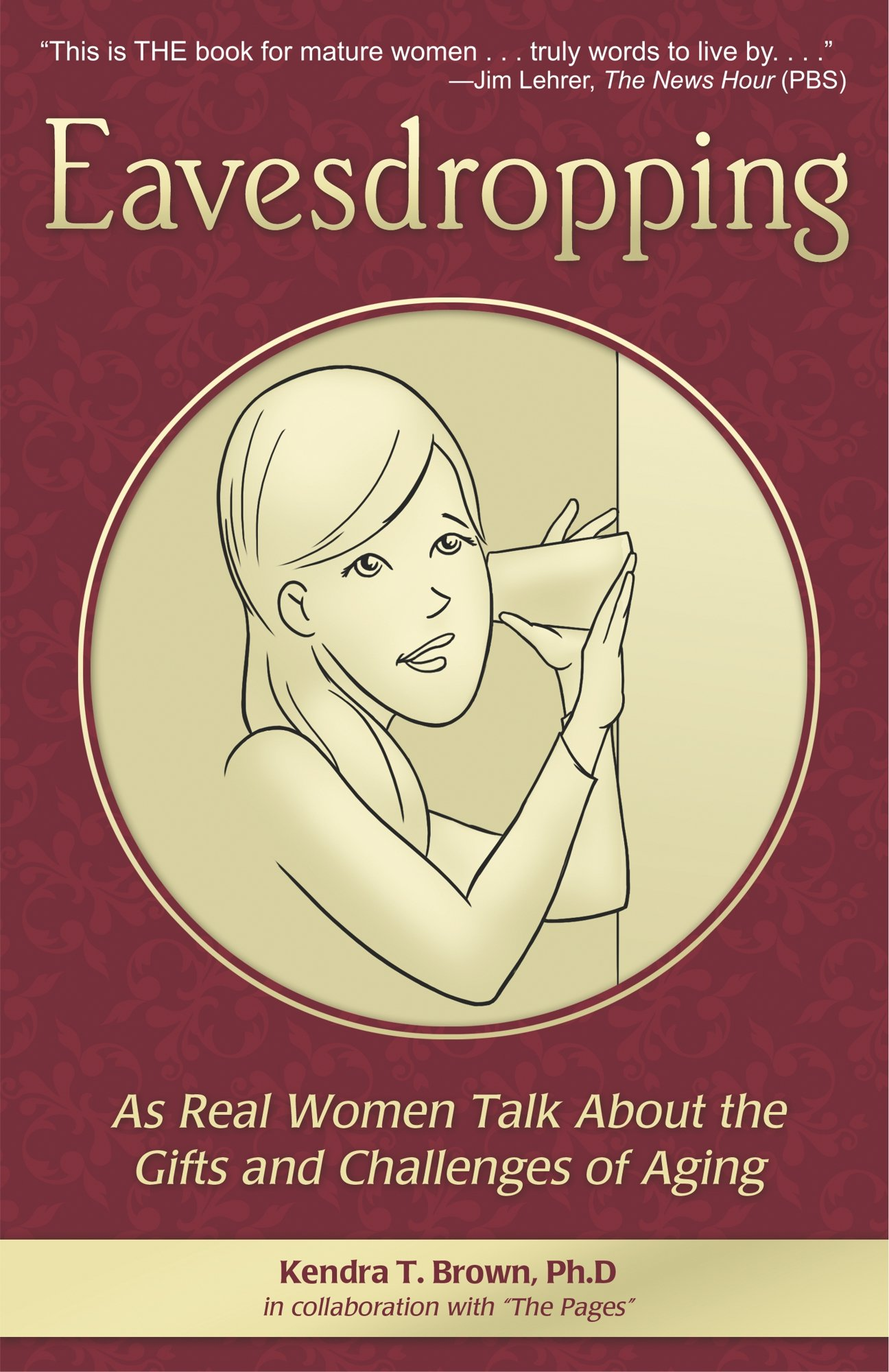 Eavesdropping: As Real Women Talk About the Gifts and Challenges of Aging pdf epub