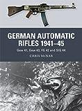 German Automatic Rifles 1941-45: Gew 41, Gew 43, FG 42 and StG 44 (Weapon)