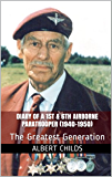 Diary of a 1st & 6th Airborne Paratrooper (1940-1950): The Greatest Generation