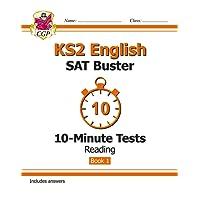 KS2 English SAT Buster 10-Minute Tests: Reading - Book 1 (for the tests in 2018 and beyond) (CGP KS2 English SATs)