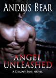 Angel Unleashed: Paranormal Romance (Deadly Sins Book 3)