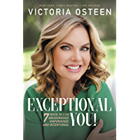 Exceptional You!: 7 Ways to Live Encouraged, Empowered, and Intentional (English Edition)