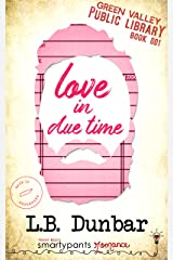 Love in Due Time (Green Valley Library Book 1) Kindle Edition