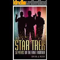 Star Trek: 50 Years on the Final Frontier