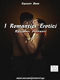 I Romantici Erotici: Racconti Piccanti