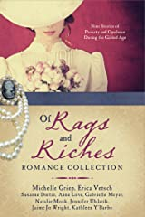 Of Rags and Riches Romance Collection: Nine Stories of Poverty and Opulence During the Gilded Age Paperback