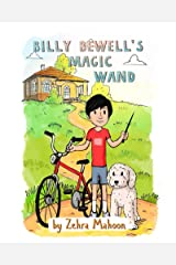 Billy Bewell's Magic Wand: A Law of Attraction Story Book (The Adventures of Billy Bewell 1) Kindle Edition