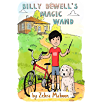 Billy Bewell's Magic Wand: A Law of Attraction Story Book (The Adventures of Billy Bewell 1)