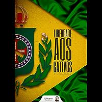 Liberdade aos Cativos - o sermão mais Brasileiro de C.H.Spurgeon
