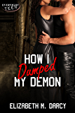 How I Dumped My Demon