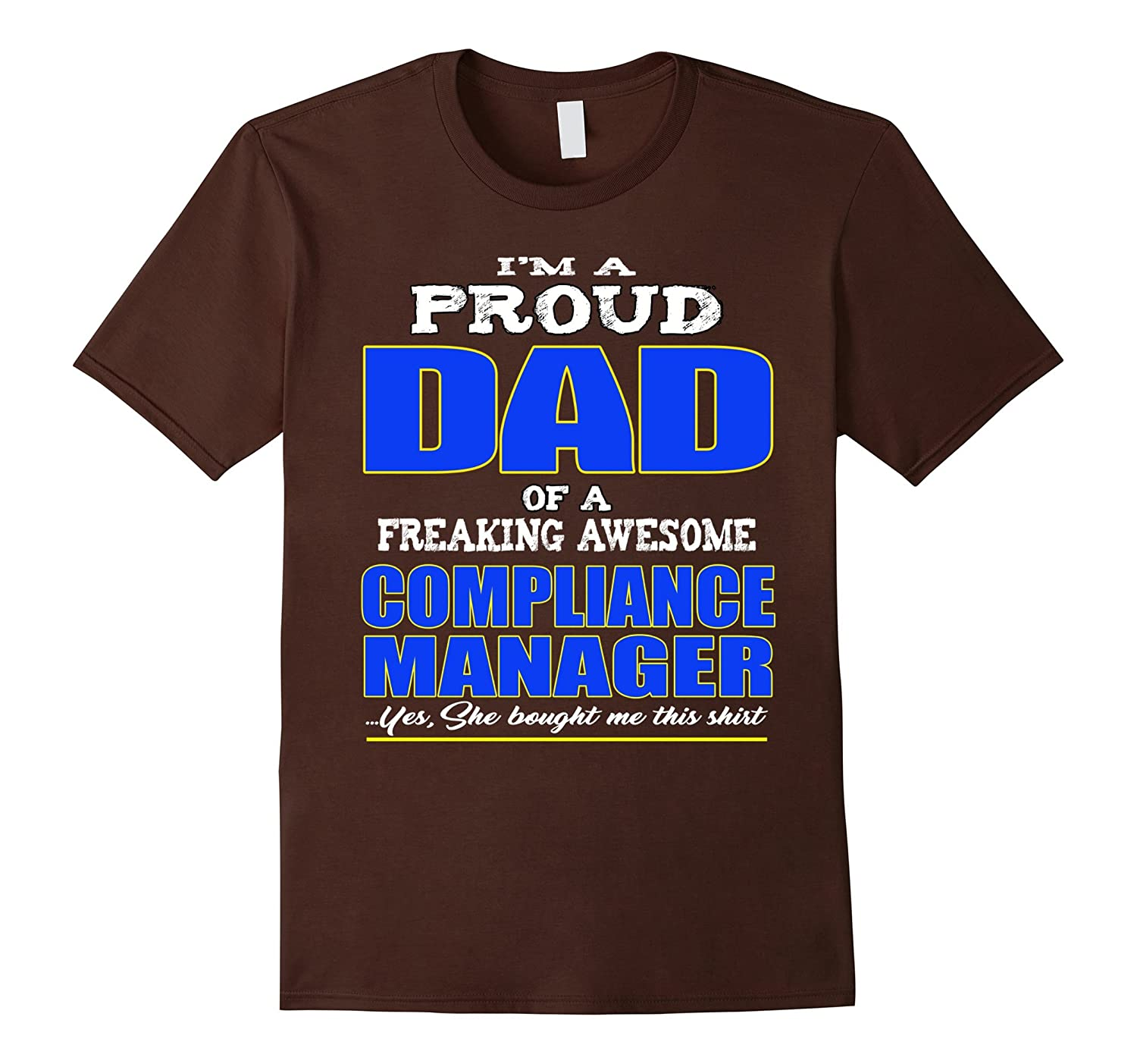 Proud Dad Of Compliance Manager T-Shirt-TD