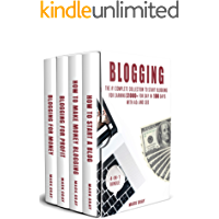 Blogging: 4-IN-1 Bundle: The Complete Collection to Start Blogging for Earning $1,000+ For Day in 100 Days with Ads & SEO (Advanced Online Marketing Strategies)