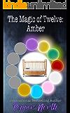 The Magic of Twelve: Amber